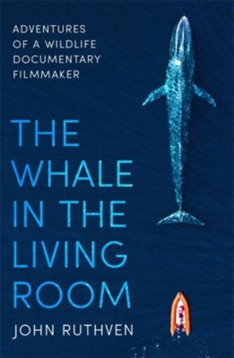 Picture of The Whale in the Living Room: A Wildlife Documentary Maker's Unique View of the Sea