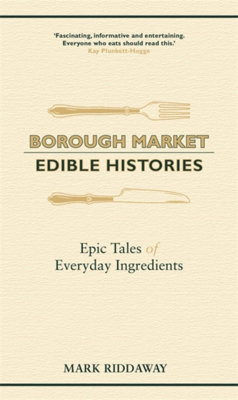 Picture of Borough Market: Edible Histories: Epic tales of everyday ingredients
