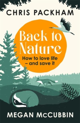Picture of Back to Nature: How to Love Life - and Save It