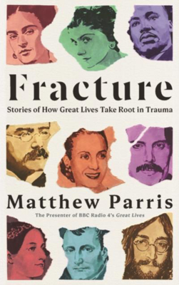 Picture of Fracture: Stories of How Great Lives Take Root in Trauma