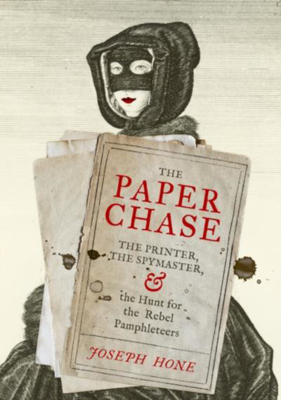 Picture of The Paper Chase: The Printer, the Spymaster, and the Hunt for the Rebel Pamphleteers