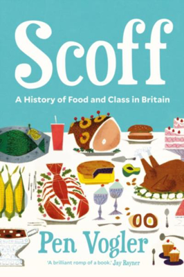 Picture of Scoff: A History of Food and Class in Britain