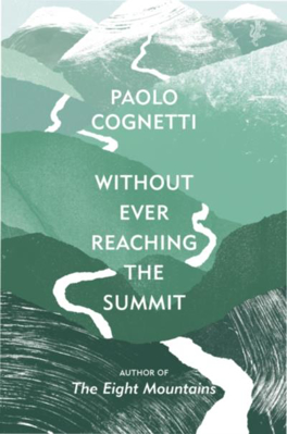 Picture of Without Ever Reaching The Summit: A Himalayan Journey