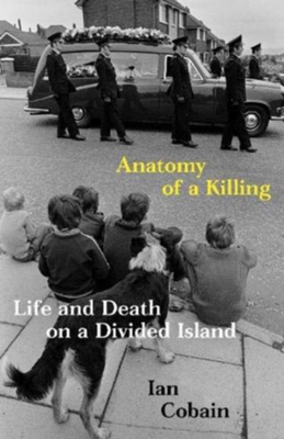 Picture of Anatomy of a Killing: Life and Death on a Divided Island