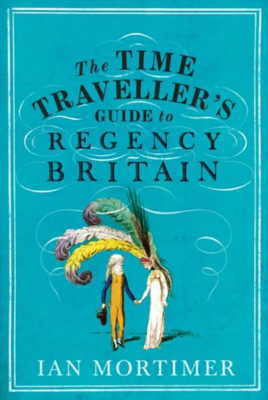 Picture of The Time Traveller's Guide to Regency Britain
