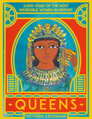 Picture of Queens: 3,000 Years of the Most Powerful Women in History