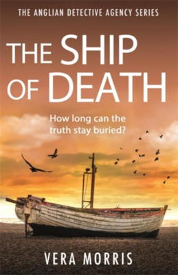 Picture of The Ship of Death: A gripping and addictive murder mystery perfect for crime fiction fans (The Anglian Detective Agency Series, Book 4)