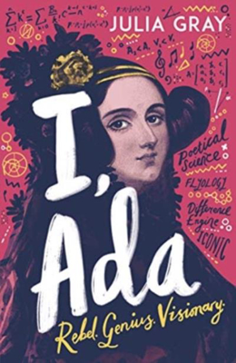 Picture of I, Ada: Ada Lovelace: Rebel. Genius. Visionary