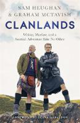 Picture of Clanlands: Whisky, Warfare, and a Scottish Adventure Like No Other