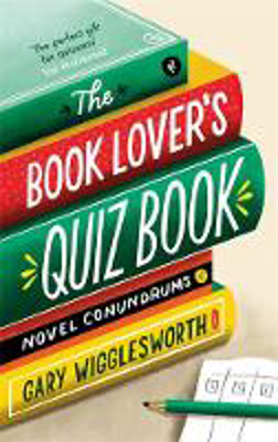 Picture of The Book Lover's Quiz Book: Novel Conundrums