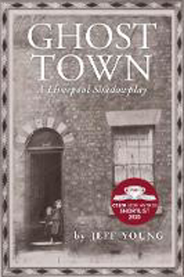 Picture of Ghost Town: A Liverpool Shadowplay: COSTA BIOGRAPHY PRIZE SHORTLIST