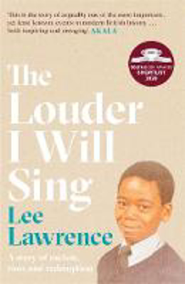 Picture of The Louder I Will Sing: A story of racism, riots and redemption: Winner of the 2020 Costa Biography Award