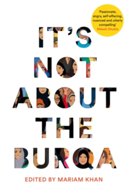 Picture of It's Not About the Burqa: Muslim Women on Faith, Feminism, Sexuality and Race