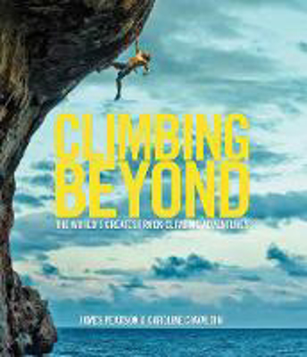 Picture of Climbing Beyond: The world's greatest rock climbing adventures