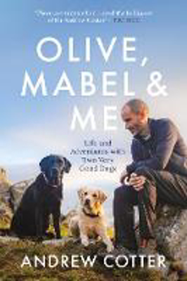 Picture of Olive, Mabel and Me: Life and Adventures with My Canine Companions