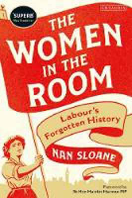 Picture of The Women in the Room: Labour's Forgotten History