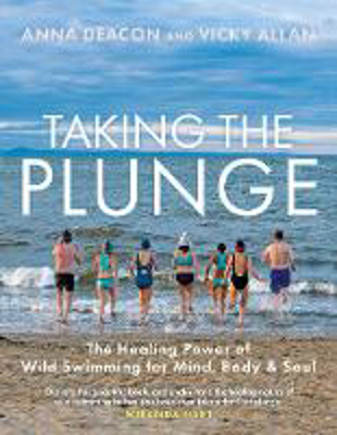 Picture of Taking the Plunge: The Healing Power of Wild Swimming for Mind, Body and Soul
