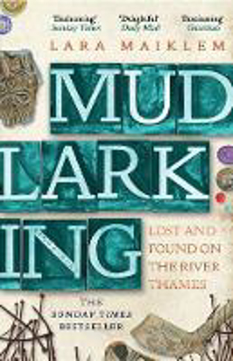 Picture of Mudlarking: The Sunday Times Bestseller