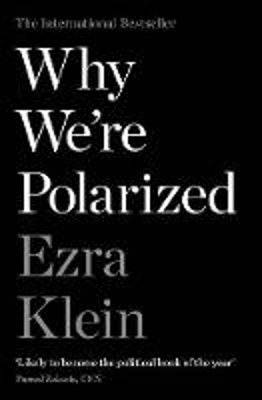 Picture of Why We're Polarized: The International Bestseller from the Founder of Vox.com