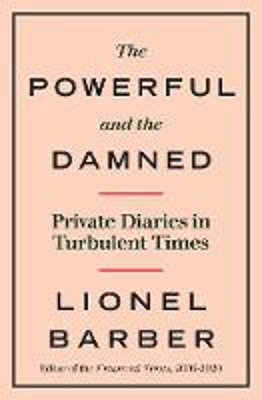 Picture of The Powerful and the Damned: Private Diaries in Turbulent Times
