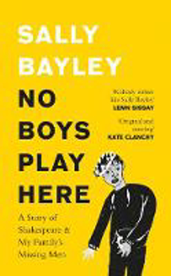 Picture of No Boys Play Here: A Story of Shakespeare and My Family's Missing Men