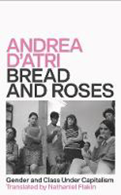 Picture of Bread and Roses: Gender and Class Under Capitalism