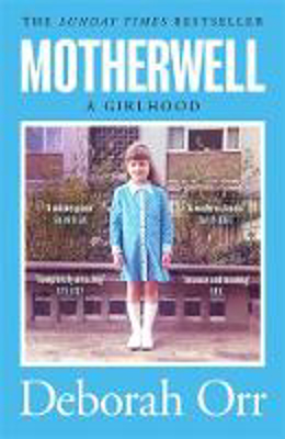 Picture of Motherwell: A Girlhood