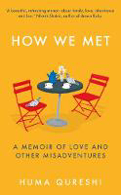 Picture of How We Met: A Memoir of Love and Other Misadventures