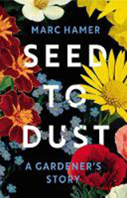 Picture of Seed to Dust: A Gardener's Story