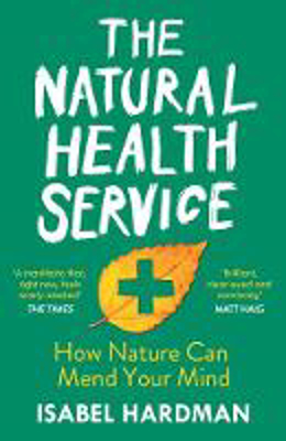 Picture of The Natural Health Service: How Nature Can Mend Your Mind