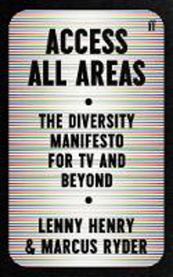 Picture of Access All Areas: The Diversity Manifesto for TV and Beyond
