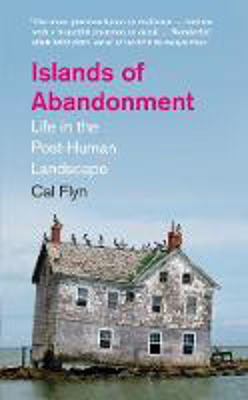 Picture of Islands of Abandonment: Life in the Post-Human Landscape