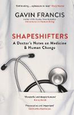 Picture of Shapeshifters: A Doctor's Notes on Medicine & Human Change