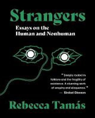 Picture of Strangers: Essays on the Human and Nonhuman