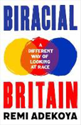 Picture of Biracial Britain: A Different Way of Looking at Race