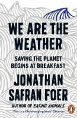 Picture of We are the Weather: Saving the Planet Begins at Breakfast
