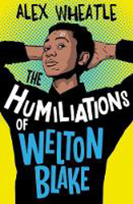 Picture of The Humiliations of Welton Blake