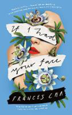 Picture of If I Had Your Face: 'Assured, bold, and electrifying' Taylor Jenkins Reid, bestselling author of DAISY JONES & THE SIX