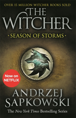 Picture of Season of Storms: A Novel of the Witcher - Now a major Netflix show