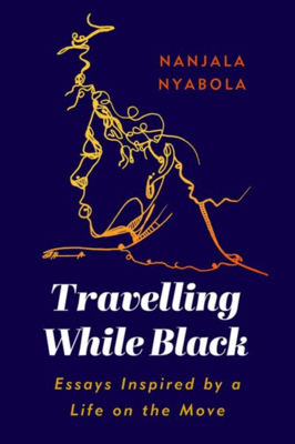 Picture of Travelling While Black: Essays Inspired by a Life on the Move