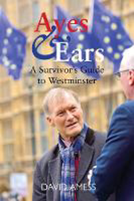 Picture of Ayes & Ears: A Survivor's Guide to Westminster