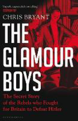 Picture of The Glamour Boys: The Secret Story of the Rebels who Fought for Britain to Defeat Hitler