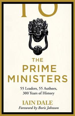 Picture of The Prime Ministers: 55 Leaders, 55 Authors, 300 Years of History