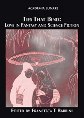 Picture of Ties That Bind: Love in Fantasy and Science Fiction