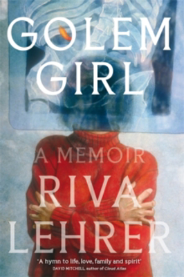Picture of Golem Girl: A Memoir - 'A hymn to life, love, family, and spirit' DAVID MITCHELL