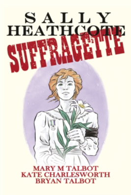 Picture of Sally Heathcote: Suffragette