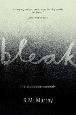 Picture of Bleak: The Mundane Comedy
