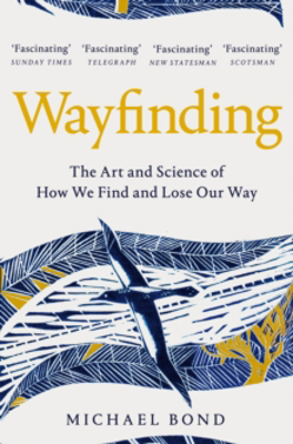 Picture of Wayfinding: The Art and Science of How We Find and Lose Our Way