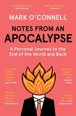 Picture of Notes from an Apocalypse: A Personal Journey to the End of the World and Back