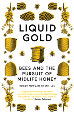 Picture of Liquid Gold: Bees and the Pursuit of Midlife Honey